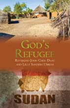 God's Refugee: The Story of a Lost Boy…
