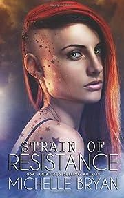 Strain of Resistance por Michelle Bryan