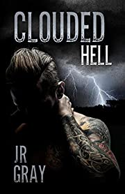 Clouded Hell – tekijä: J. R. Gray