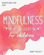 Mindfulness for Kids: Mindfulness Workbook…