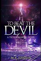 To Beat the Devil (The Technomancer Novels)…