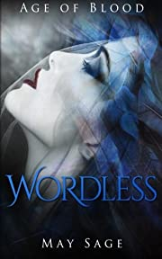 Wordless (Age of Blood) (Volume 1) por May…