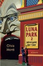Luna Park 2: Jahrmarkt der Gier by Olivia…