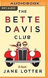 The Bette Davis Club / Jane Lotter