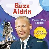 Buzz aldrin : Pioneer moon explorer