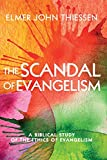 The Scandal of Evangelism: A Biblical Study of the Ethics of Evangelism book cover