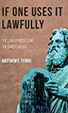 If One Uses It Lawfully: The Law of Moses and the Christian Life book cover