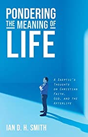 Pondering the Meaning of Life: A…