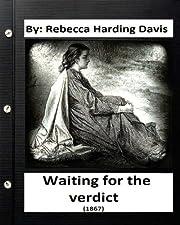 Waiting for the Verdict (1867) Rebecca…