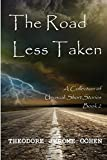 The Road Less Taken: A Collection of Unusual Short Stories (Book 2)