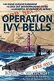 Operation Ivy Bells / by Robert G. Williscroft