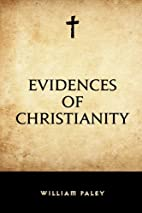 Evidences of Christianity by William Paley
