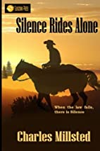 Silence Rides Alone by Charles Millsted