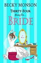Thirty-Four Going on Bride (Spinster Series)…