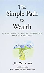 The Simple Path to Wealth: Your road map to…