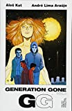 Generation gone. storytellers: Aleš Kot & André Lima Araújo ; written by Aleš Kot ; art by Andre Lima Araujo ; coloring: Chris O'Halloran ; lettering: Clayton Cowles