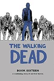 The Walking Dead Book 16 por Robert Kirkman