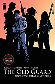 The Old Guard Book Two: Force Multiplied por…