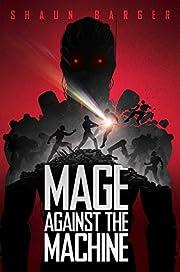 Mage Against the Machine de Shaun Barger