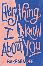 Everything I Know About You af Barbara Dee