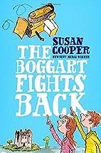 The Boggart Fights Back by Susan Cooper