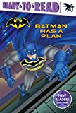 Batman has a plan / by Tina Gallo ; illustrated by Patrick Spaziante