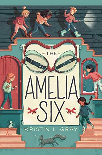 The Amelia Six / by Gray, Kristin L.,