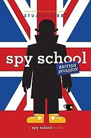 Spy School British Invasion de Stuart Gibbs