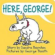 Here, George! (Sandra Boynton Board Books)…