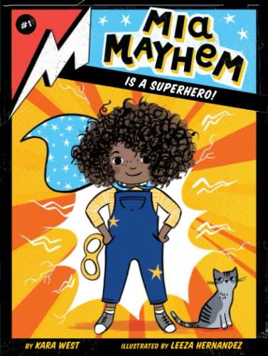 MIA MAYHEM IS A SUPERHERO BY KARA WEST