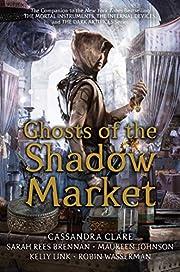 Ghosts of the Shadow Market av Cassandra…