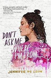 Don't Ask Me Where I'm From por Jennifer De…