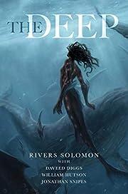 The Deep av Rivers Solomon