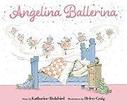 Angelina Ballerina de Katharine Holabird