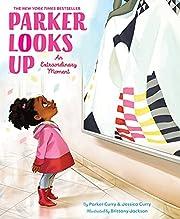 Parker Looks Up: An Extraordinary Moment (A…