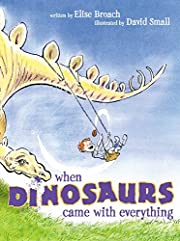 When Dinosaurs Came with Everything de Elise…