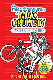 The Misadventures of Max Crumbly 3: Masters…