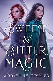 Sweet & Bitter Magic av Adrienne Tooley