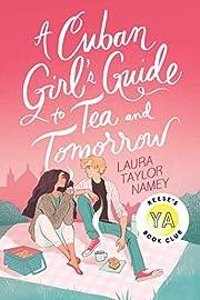 A Cuban Girl's Guide to Tea and Tomorrow por…