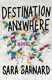 Destination Anywhere de Sara Barnard