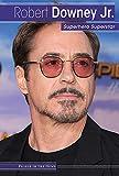 Robert Downey Jr. : superhero superstar / Nicole Horning