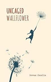 Uncaged Wallflower por Jennae Cecelia