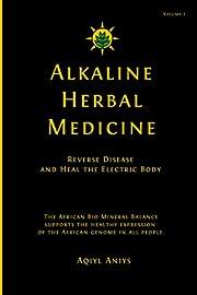 Alkaline Herbal Medicine: Reverse Disease…