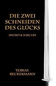 Die zwei Schneiden des Glücks: Sword &…