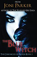 The Blue Witch: Book Two of the Chronicles…