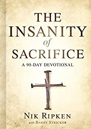 The Insanity of Sacrifice: A 90 Day…