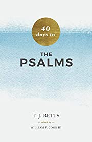 40 Days in Psalms by T. J. Betts