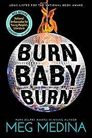 Burn Baby Burn por Meg Medina