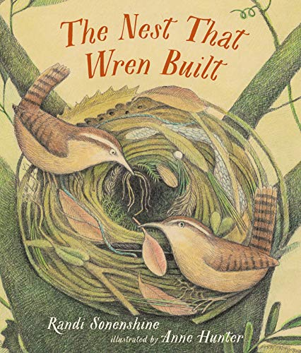 The Nest that Wren Built by Randi Sonenshine