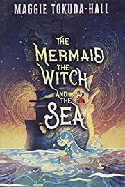 The Mermaid, the Witch, and the Sea by…